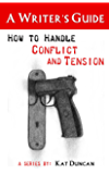 How to Handle Conflict and Tension: A Writer's Guide