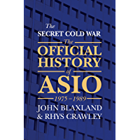 The Secret Cold War: The Official History of ASIO, 1975-1989