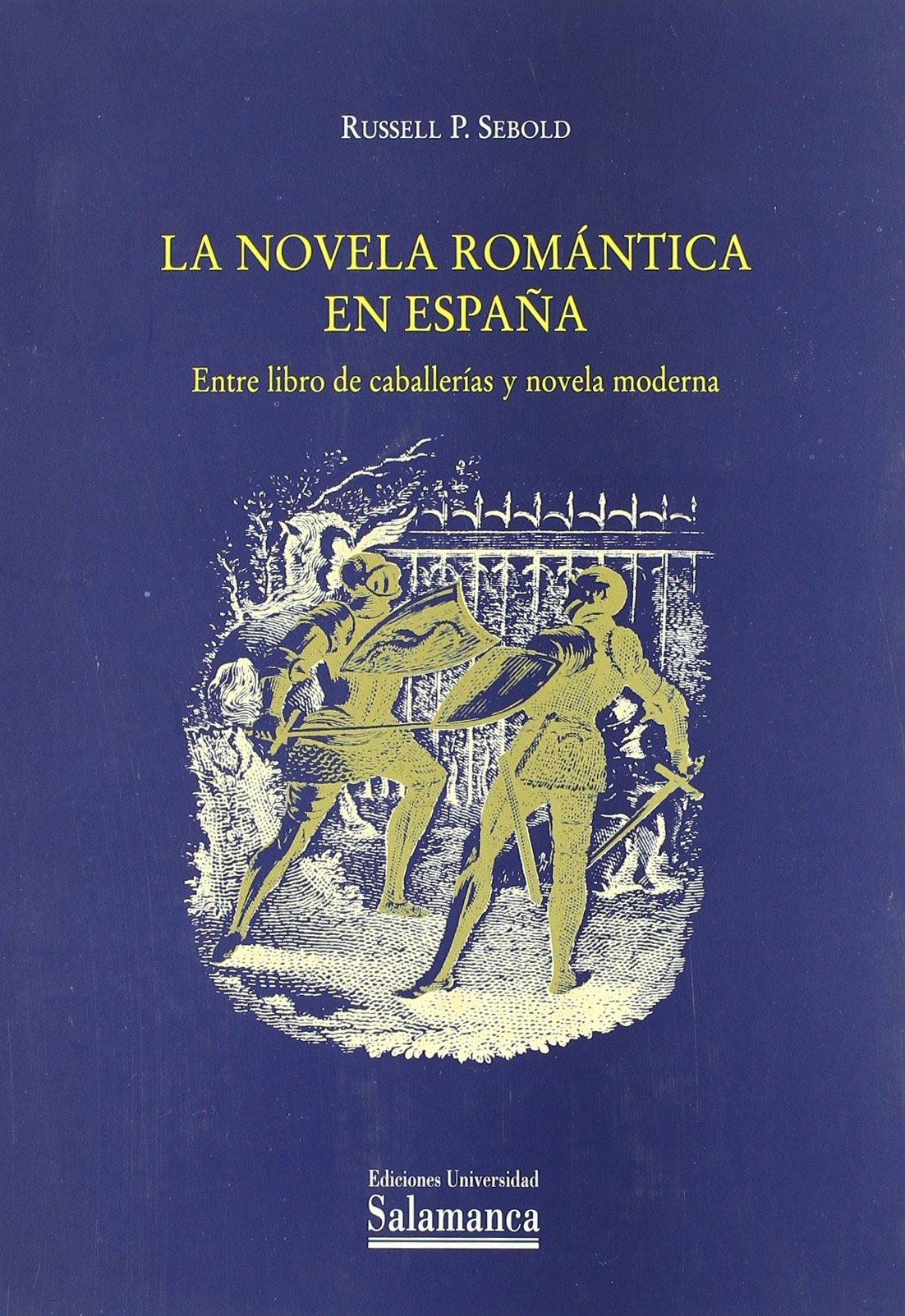 La novela romántica en España: Entre libro de caballerías y novela ...