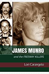 JAMES MUNRO: And the Freeway Killers Kindle Edition