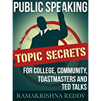Public Speaking Topic Secrets For College, Community, Toastmasters and TED talks (English Edition)