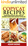 COPYCAT RECIPES: Making Restaurants' Most Popular Recipes at Home, Quick and Easy to Follow
