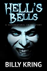 Hell's Bells: A Supernatural Crime Story Kindle Edition