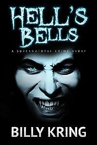 Hell's Bells: A Supernatural Crime Story