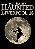 Haunted Liverpool 18