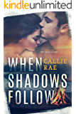 When Shadows Follow (Cherry Creek Series Book 1)