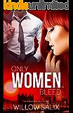 Only Women Bleed (The Carpe Noctem Series Book 2)