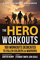The Hero Workouts: 100 Workouts Dedicated to Fallen Soldiers & Warriors Kindle Edition