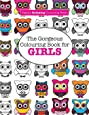 The Gorgeous Colouring Book for GIRLS (A Really RELAXING Colouring Book)