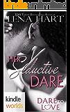 Dare To Love Series: Her Seductive Dare (Kindle Worlds Novella) (Sean & Nadia Book 1)