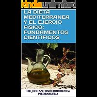 LA DIETA MEDITERRANEA Y EL EJERCIO FÍSICO: FUNDAMENTOS CIENTÍFICOS