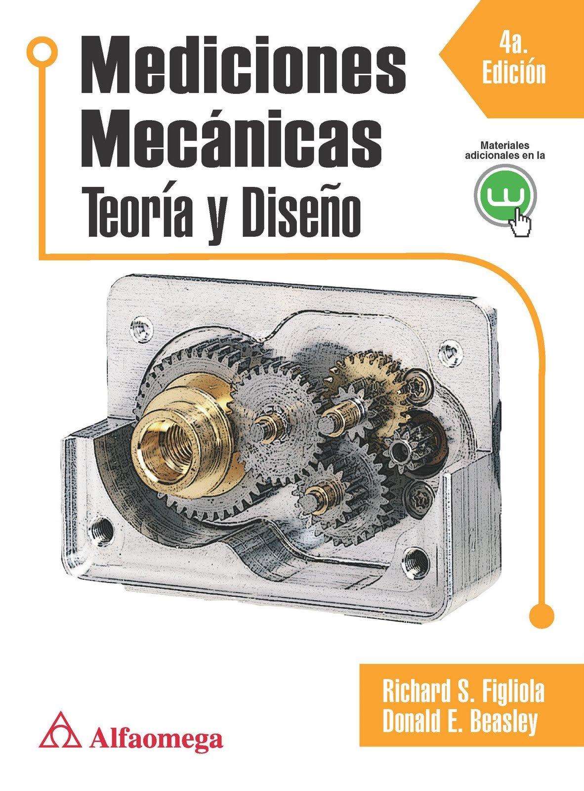 Mediciones Mecanicas, Teoria y Diseño (Spanish Edition): Richard S. FIGLIOLA, Donald E. BEASLEY, Alfaomega Grupo Editor (MX), ...
