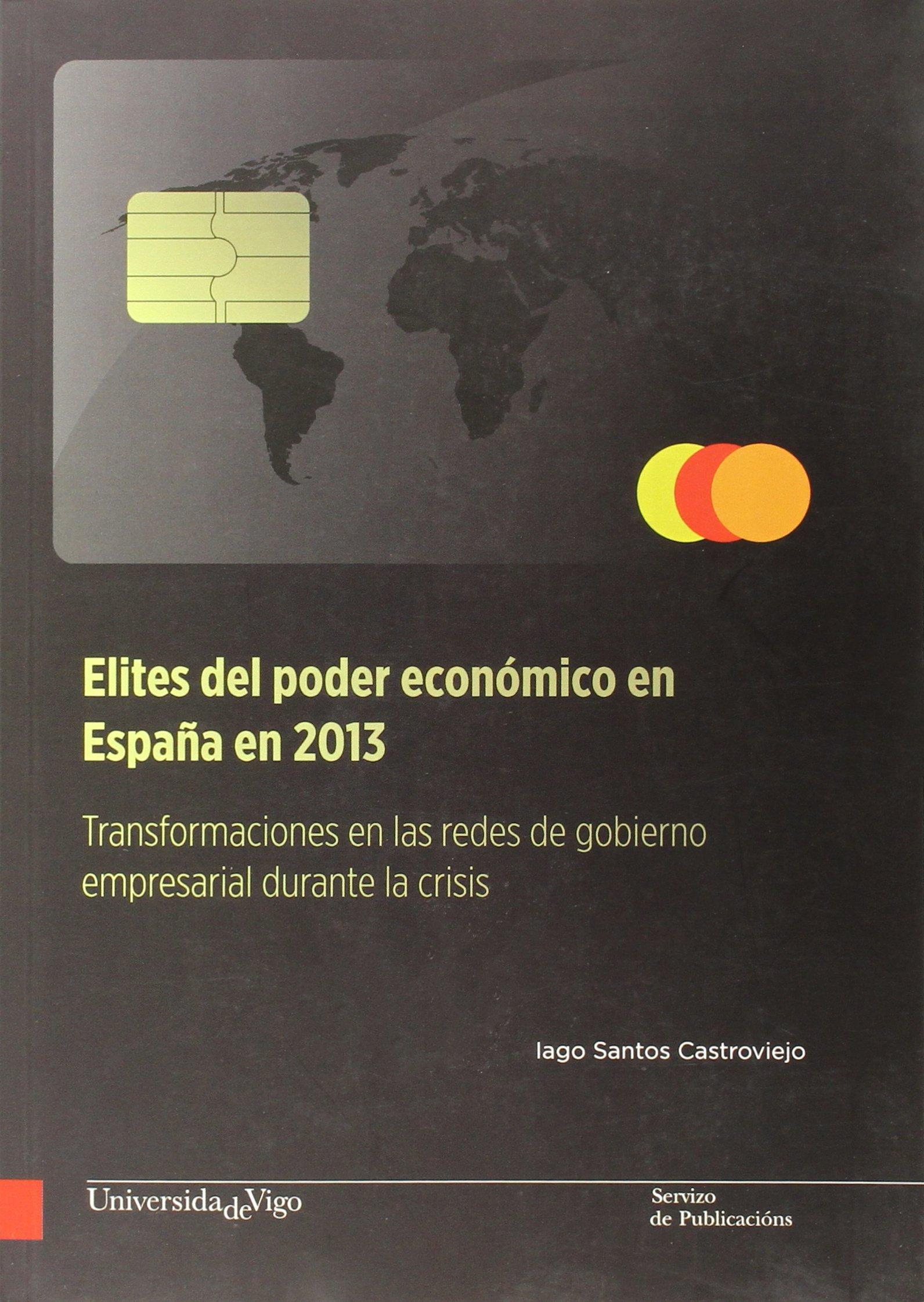 Elites del poder económico en España en 2013: Transformaciones en ...