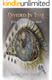 Divided In Time: Future Lies And Secrets