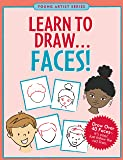 Learn to Draw... Faces (Easy Step-by-Step Drawing Guide) (Young Artist)