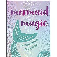Mermaid Magic: Be Mermazing Every Day!