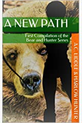 A New Path: First Compilation of the Bear and Hunter Series Kindle Edition