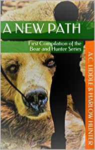 A New Path: First Compilation of the Bear and Hunter Series