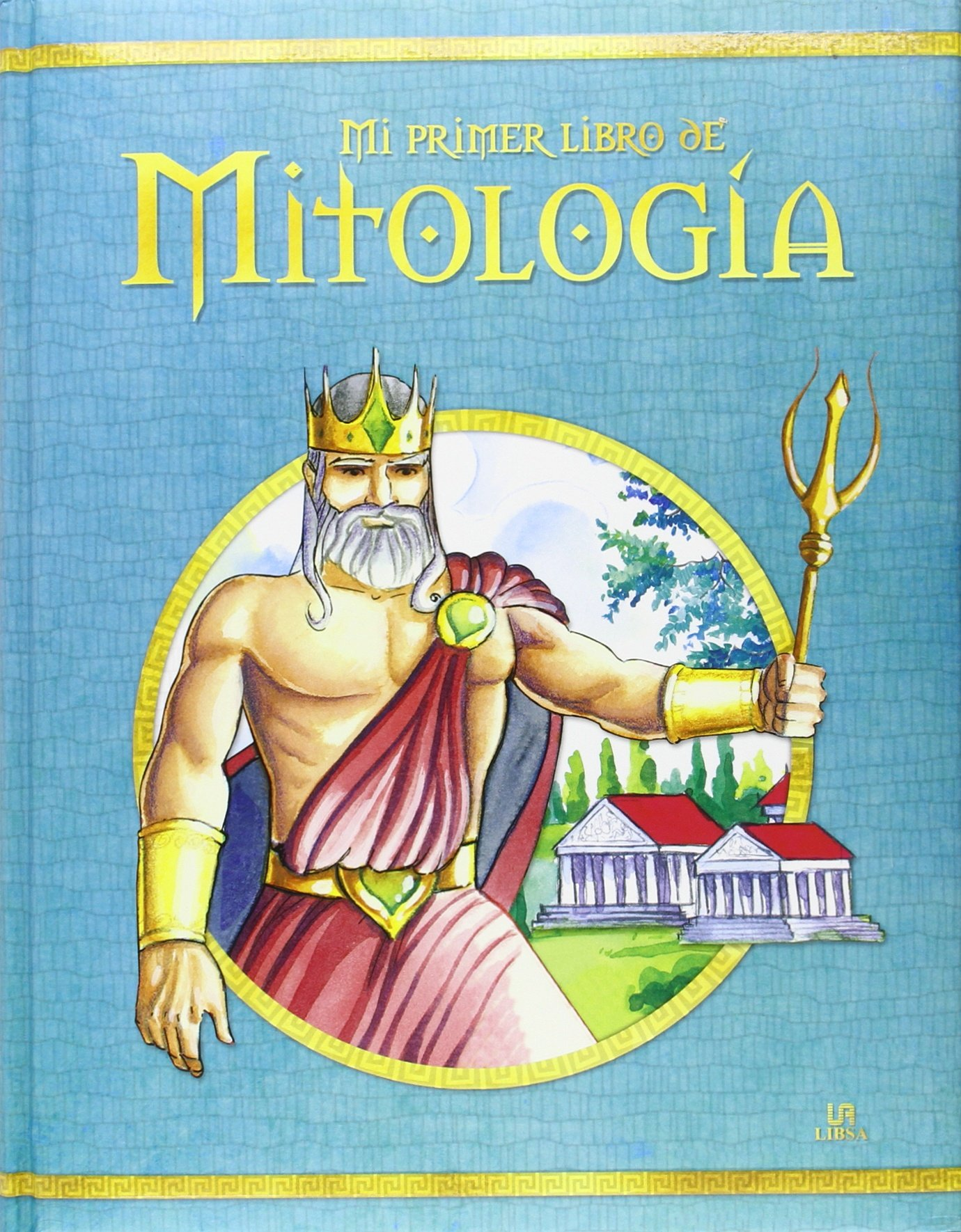 Mi Primer Libro De Mitología (Lecturas Inolvidables): Amazon.es: Equipo Editorial: Libros