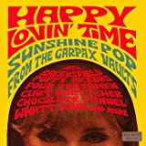 Happy Lovin' Time: Sunshine Pop From The Garpax Vaults