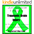 Just Because I Have a Traumatic Brain Injury: 10 Things a TBI Survivor would like you to know.
