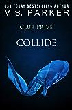 Collide (Club Prive Book 11)