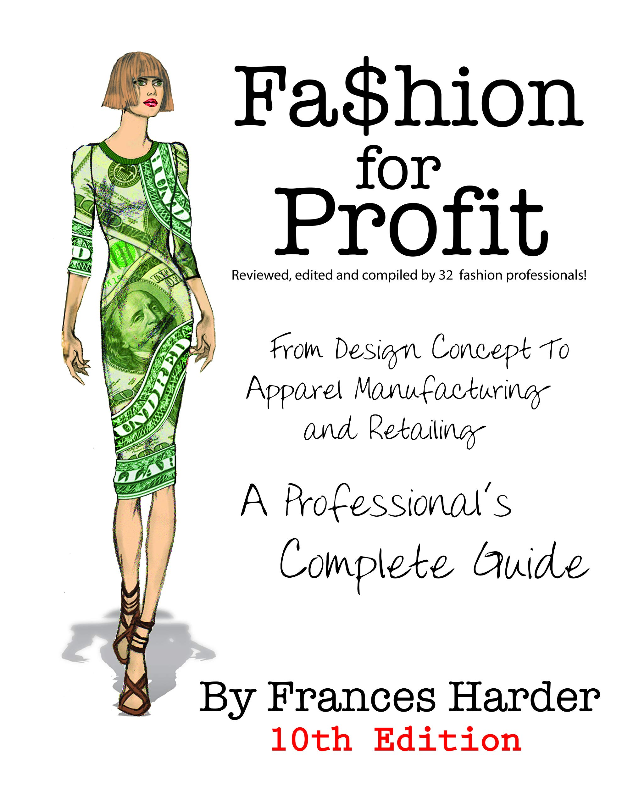 Fashion For Profit A Professional S Complete Guide To Designing Manufacturing Marketing A Successful Line Frances Harder 9780972776301 Amazon Com Books
