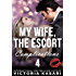 My Wife, The Escort - Complications 4 (My Wife, The Escort Season 3)
