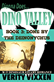 Done By The Deinonychus: M/F Dinosaur Steamy Romance (Dionna Does Dino Valley Book 3)