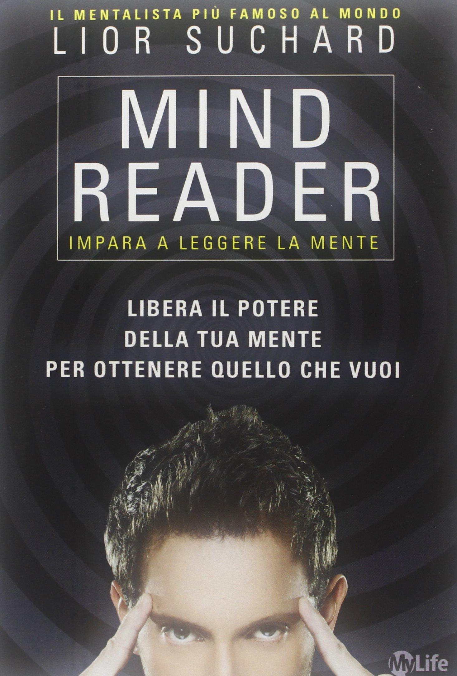 Mind Reader - Impara a leggere la mente (Psicologia e crescita personale) (Italian Edition)
