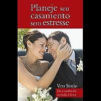 Planeje seu casamento sem estresse
