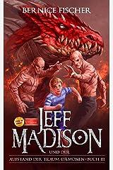 Jeff Madison und der Aufstand der Traum-Dämonen (Buch 3) (German Edition) Kindle Edition