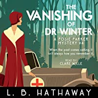 The Vanishing of Dr Winter: A Posie Parker Mystery Series, Book 4