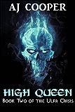 High Queen (The Ulfr Crisis Book 2)