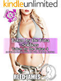 Taken by the Futa Soldiers(Taken by the Futas 4): (A Futa-on-Female, BBW, Hot Wife, Cheating  Erotica)