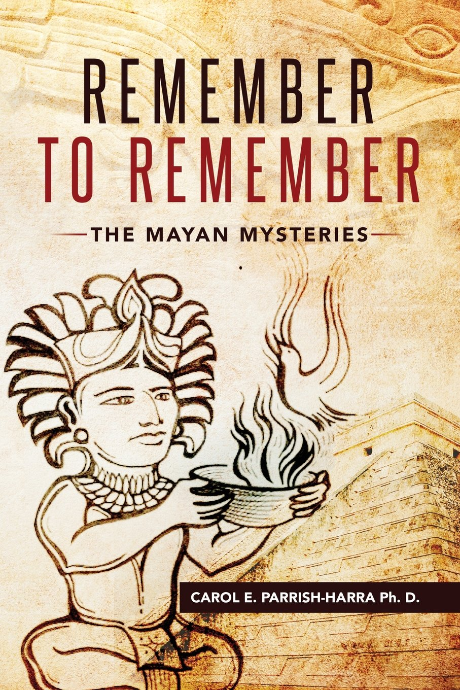 Download Remember to Remember: The Mayan Mysteries pdf
