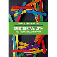 Direitos em Disputa - LGBTI+: Poder e Diferença no Brasil Contemporâneo