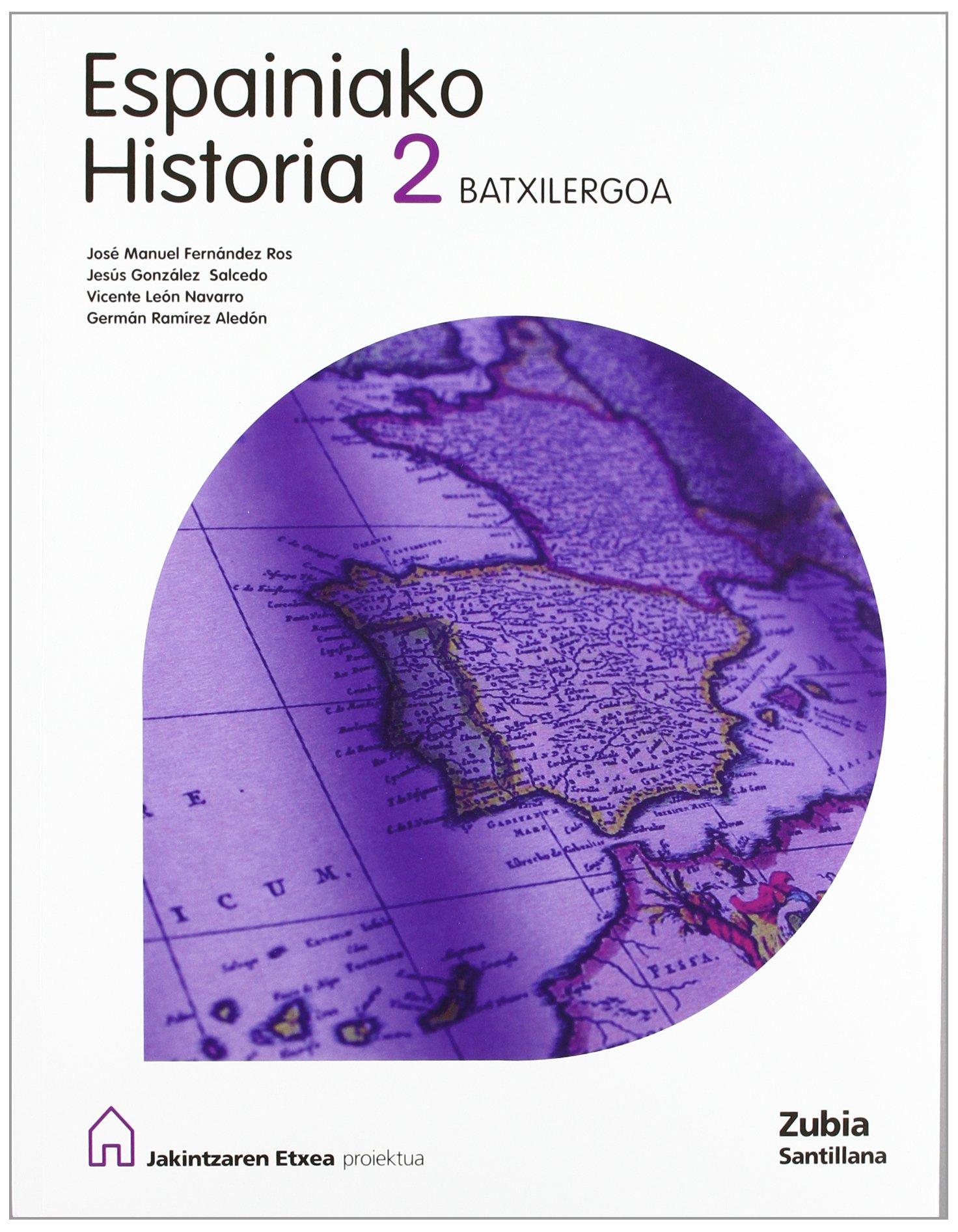 Espainiako Historia 2 Batxilergoa Jakintzaren Etxea Euskea Zubia - 9788488227317: Amazon.es: Batzuk: Libros