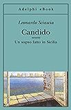 Candido: ovvero Un sogno fatto in Sicilia (Gli Adelphi)
