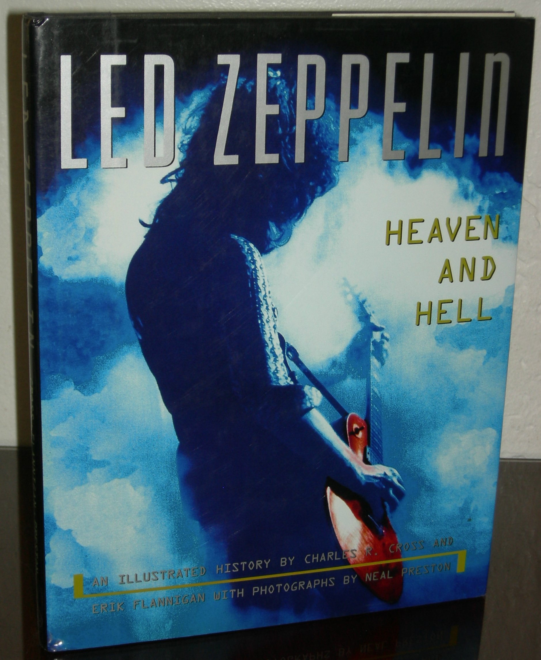 Charles Cross/Eric Flanagan/Neal Preston - Led Zeppelin - Heaven and Hell. An illustrated history