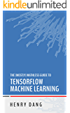 The Mostly Mathless Guide to TensorFlow Machine Learning