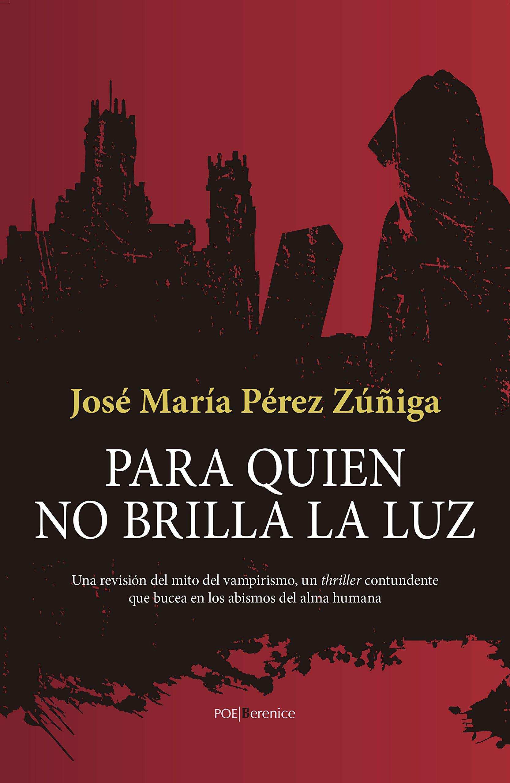 Para quien no brilla la luz (Poe): Amazon.es: José María Pérez Zúñiga:  Libros