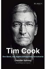 Tim Cook: Das Genie, das Apples Erfolgsstory fortschreibt (German Edition) Kindle Edition