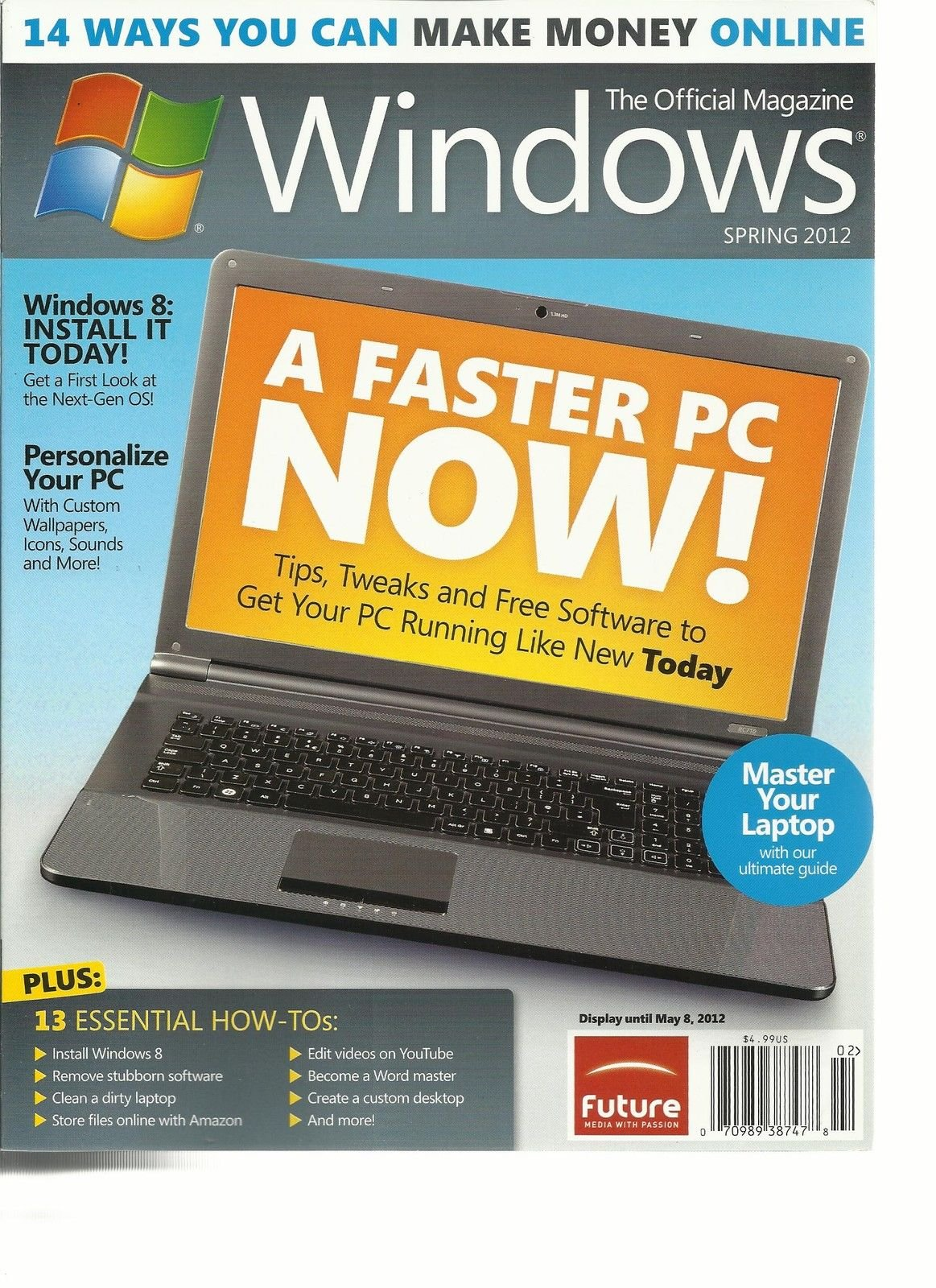 WINDOWS, SPRING, 2012 THE OFFICIAL MAGAZINE (14 WAYS YOU CAN MAKE MONEY ONLINE