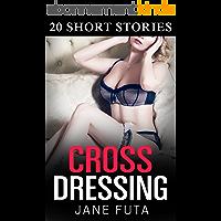 Crossdressing: 20 Story Bundle: Transgender, Feminization, Cross-dressing (English Edition)