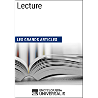 Lecture (Les Grands Articles): (Les Grands Articles d'Universalis) (French Edition)