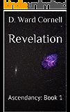 Revelation: Ascendancy: Book 1