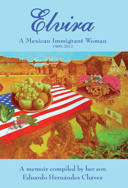 Read Online Elvira: A Mexican Immigrant Woman PDF