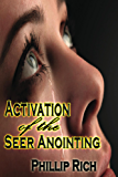 Activation of the Seer Anointing