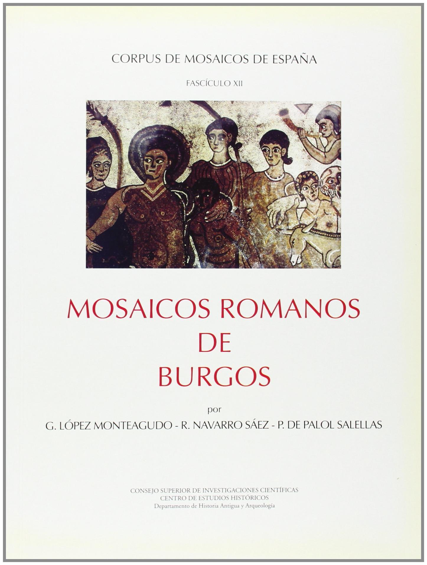 Mosaicos romanos de Burgos Corpus de Mosaicos Romanos de España: Amazon.es: López Monteagudo, Guadalupe, Navarro Sáez, Rosario, Palol Salellas, Pedro de: Libros